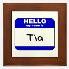 hello my name is tia  Framed Tile