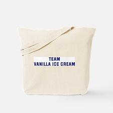Team VANILLA ICE CREAM Tote Bag