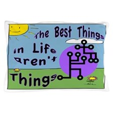 Best Things in Life SIGN Pillow Case