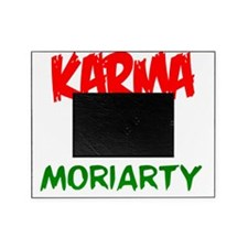 Karma is my Moriarty Picture Frame