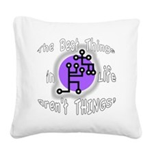 Best Things in Life BL Square Canvas Pillow