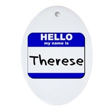 hello my name is therese  Oval Ornament