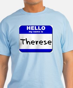 hello my name is therese T-Shirt
