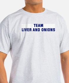 Team LIVER AND ONIONS T-Shirt