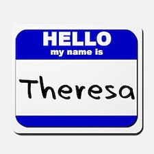 hello my name is theresa  Mousepad