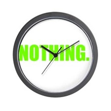 All I want to do is NOTHING Wall Clock
