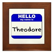 hello my name is theodore  Framed Tile