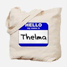 hello my name is thelma Tote Bag