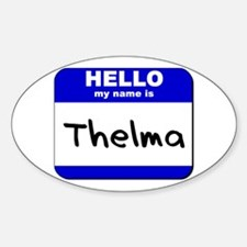 hello my name is thelma Oval Decal