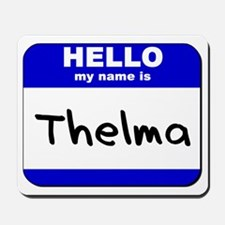 hello my name is thelma  Mousepad