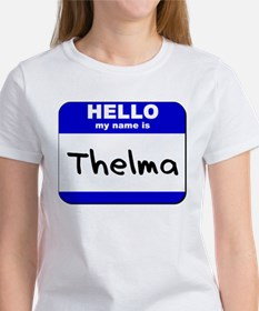 hello my name is thelma Women's T-Shirt