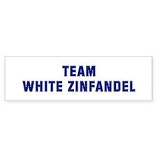 Team WHITE ZINFANDEL Bumper Bumper Sticker