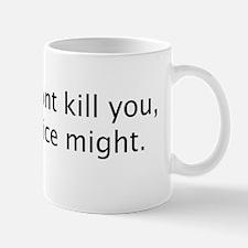 Cannabis wont kill you Mug