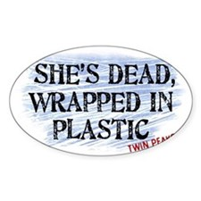 Shes Dead Wrapped In Plastic Twin P Decal