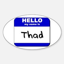 hello my name is thad Oval Decal