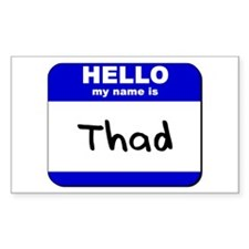 hello my name is thad Rectangle Decal