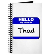 hello my name is thad Journal