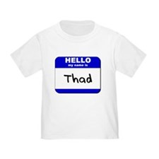 hello my name is thad T