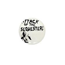 Attack of the Sequester! Mini Button