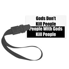Gods Dont Kill People Luggage Tag