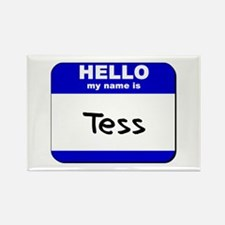 hello my name is tess Rectangle Magnet