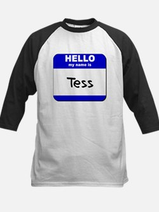 hello my name is tess Tee