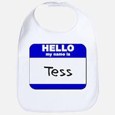 hello my name is tess  Bib