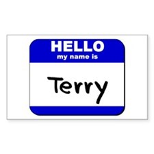 hello my name is terry Rectangle Decal