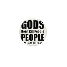 Gods Dont Kill People Mini Button