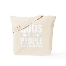 Gods Dont Kill People Tote Bag