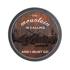 the mountain is calling and i must go p Wall Clock