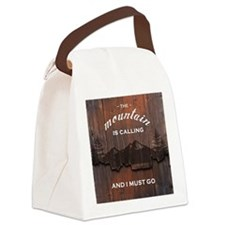 the mountain is calling and i mus Canvas Lunch Bag