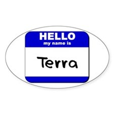 hello my name is terra Oval Decal