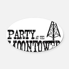 Party at the Moontower Oval Car Magnet