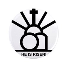"""""""HE IS RISEN!"""" 3.5"""" Button"""