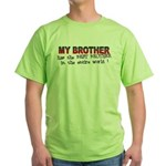 My Brother Has the Best Broth Green T-Shirt