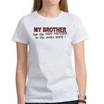 My Brother Has the Best Broth Women's T-Shirt