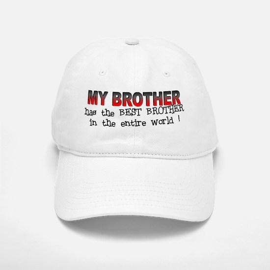 My Brother Has the Best Broth Baseball Baseball Cap