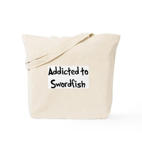 Addicted to Swordfish Tote Bag