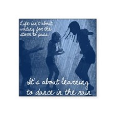 "Dancing in the Rain Square Sticker 3"" x 3"""