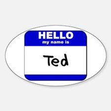 hello my name is ted Oval Decal