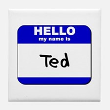 hello my name is ted  Tile Coaster
