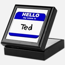 hello my name is ted Keepsake Box