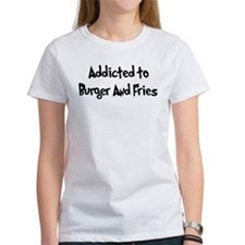 Addicted to Burger And Fries Tee