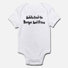Addicted to Burger And Fries Infant Bodysuit