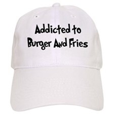 Addicted to Burger And Fries Baseball Cap