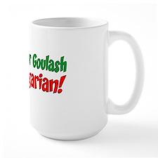 Bet Your Goulash Hungarian Mug