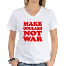 Make Goulash Not War Shirt