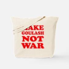 Make Goulash Not War Tote Bag
