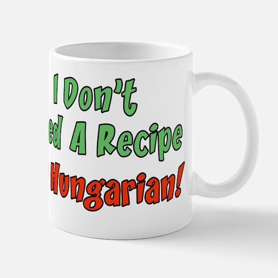 Dont Need Recipe Hungarian Mug